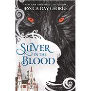 Silver in the Blood by George, Jessica Day, 9781619634312
