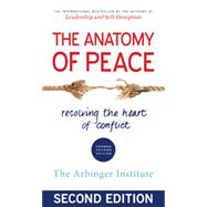 The Anatomy of Peace by Arbinger Institute, 9781626564312