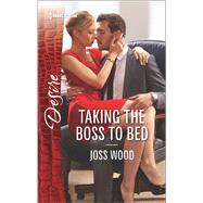 Taking the Boss to Bed by Wood, Joss, 9780373734313