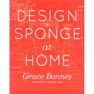 Design*Sponge at Home by Bonney, Grace, 9781579654313