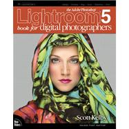The Adobe Photoshop Lightroom 5 Book for Digital Photographers by Kelby, Scott, 9780321934314