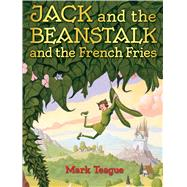 Jack and the Beanstalk and the French Fries by Teague, Mark, 9780545914314
