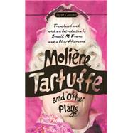 Tartuffe and Other Plays by Moliere; Frame, Donald M.; Scott, Virginia; Newell, Charles (AFT), 9780451474315