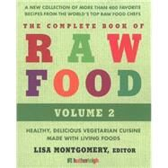 The Complete Book of Raw Food, Volume 2 by MONTGOMERY, LISAKENNEY, MATTHEW, 9781578264315