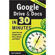 Google Drive & Docs in 30 Minutes by Lamont, Ian, 9781939924315