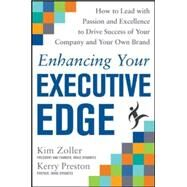 Enhancing Your Executive Edge: How to Develop the Skills to Lead and Succeed by Zoller, Kim; Preston, Kerry, 9780071824316