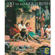 Art of the Gold Rush by DRIESBACH JANICE TOLHURST, 9780520214316