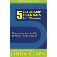 5 Leadership Essentials for Women by Clark, Linda, 9781596694316
