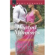 Heated Moments by Bourne, Phyllis, 9780373864317