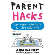 Parent Hacks by Dornfest, Asha; Berman, Craighton, 9780761184317
