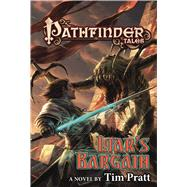 Pathfinder Tales: Liar's Bargain A Novel by Pratt, Tim, 9780765384317