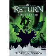 Kingdom Keepers: The Return Book One Disney Lands by Pearson, Ridley, 9781423184317