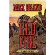 Red Fire by Brand, Max, 9781634504317