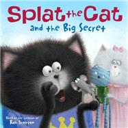 Splat the Cat and the Big Secret by Bright, J. E.; Eberz, Robert, 9780062294319