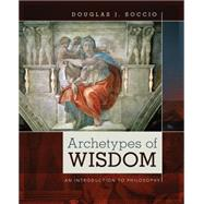 Archetypes of Wisdom An Introduction to Philosophy by Soccio, Douglas J., 9781285874319