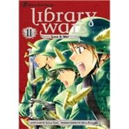Library Wars: Love & War, Vol. 11 by Yumi, Kiiro; Yumi, Kiiro; Arikawa, Hiro, 9781421564319