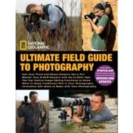National Geographic Ultimate Field Guide to Photography by NATIONAL GEOGRAPHIC, 9781426204319