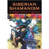Siberian Shamanism by Tkacz, Virlana; Zhambalov, Sayan (CON); Phipps, Wanda (CON); Khantaev, Alexander, 9781620554319