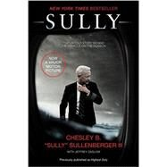 Sully by Sullenberger, Chesley B., III; Zaslow, Jeffrey, 9780062564320