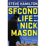 The Second Life of Nick Mason by Hamilton, Steve, 9780399574320