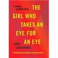 The Girl Who Takes an Eye for an Eye by LAGERCRANTZ, DAVID, 9780451494320