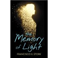 The Memory of Light by Stork, Francisco X., 9780545474320