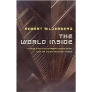 The World Inside by Silverberg, Robert, 9780765324320
