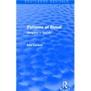Patterns of Belief: Religions in Society by Carlton*NFA*; Eric, 9781138934320