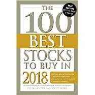 The 100 Best Stocks to Buy in 2018 by Sander, Peter; Bobo, Scott, 9781507204320
