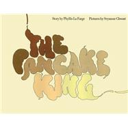 The Pancake King by La Farge, Phyllis; Chwast, Seymour, 9781616894320