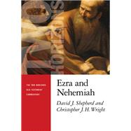 Ezra and Nehemiah by Shepherd, David J.; Wright, Christopher J. H., 9780802864321