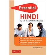 Essential Hindi: Speak Hindi With Confidence by Delacy, Richard, 9780804844321