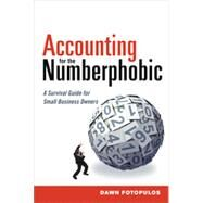 Accounting for the Numberphobic: A Survival Guide for Small Business Owners by Fotopulos, Dawn, 9780814434321