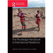 The Routledge Handbook of International Resilience by Chandler; David, 9781138784321