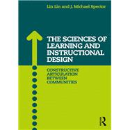 The Sciences of Learning and Instructional Design: Constructive Articulation Between Communities by Lin; Lin, 9781138924321