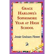 Grace Harlowe's Sophomore Year at High School by Flower, Jessie Graham, 9781421824321