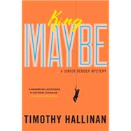 King Maybe by Hallinan, Timothy, 9781616954321