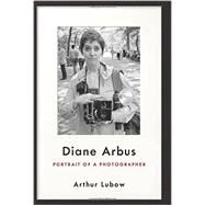 Diane Arbus by Lubow, Arthur, 9780062234322