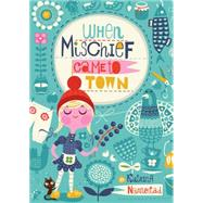 When Mischief Came to Town by Nannestad, Katrina, 9780544534322