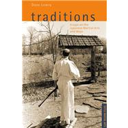 Traditions: Essays on the Japanese Martial Arts and Ways by Lowry, Dave, 9780804834322