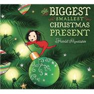 The Biggest Smallest Christmas Present by Muncaster, Harriet; Muncaster, Harriet, 9780399164323