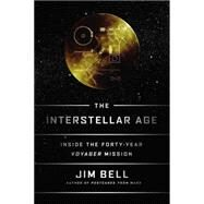 The Interstellar Age by Bell, Jim, 9780525954323