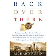 Back Over There Not All That Quiet on the Western Front by Rubin, Richard, 9781250084323