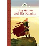 King Arthur and His Knights by Namm, Diane; Calo, Marcos, 9781402784323