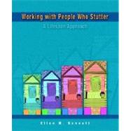 Working with People Who Stutter A Lifespan Approach by Bennett, Ellen M., 9780130454324
