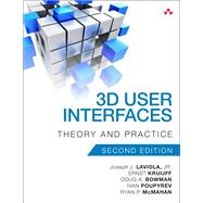 3D User Interfaces Theory and Practice by LaViola, Joseph J., Jr.; Kruijff, Ernst; McMahan, Ryan P.; Bowman, Doug; Poupyrev, Ivan P., 9780134034324