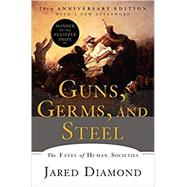 Guns, Germs, and Steel by Diamond, Jared, 9780393354324