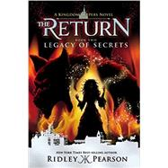 Kingdom Keepers: The Return Book Two Legacy of Secrets by Pearson, Ridley, 9781423184324