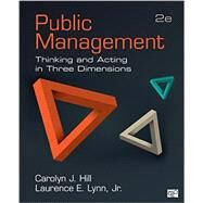 Public Management by Hill, Carolyn J.; Lynn, Laurence E., Jr., 9781483344324