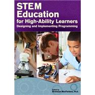 Stem Education for High-Ability Learners by MacFarlane, Bronwyn, Ph.D., 9781618214324